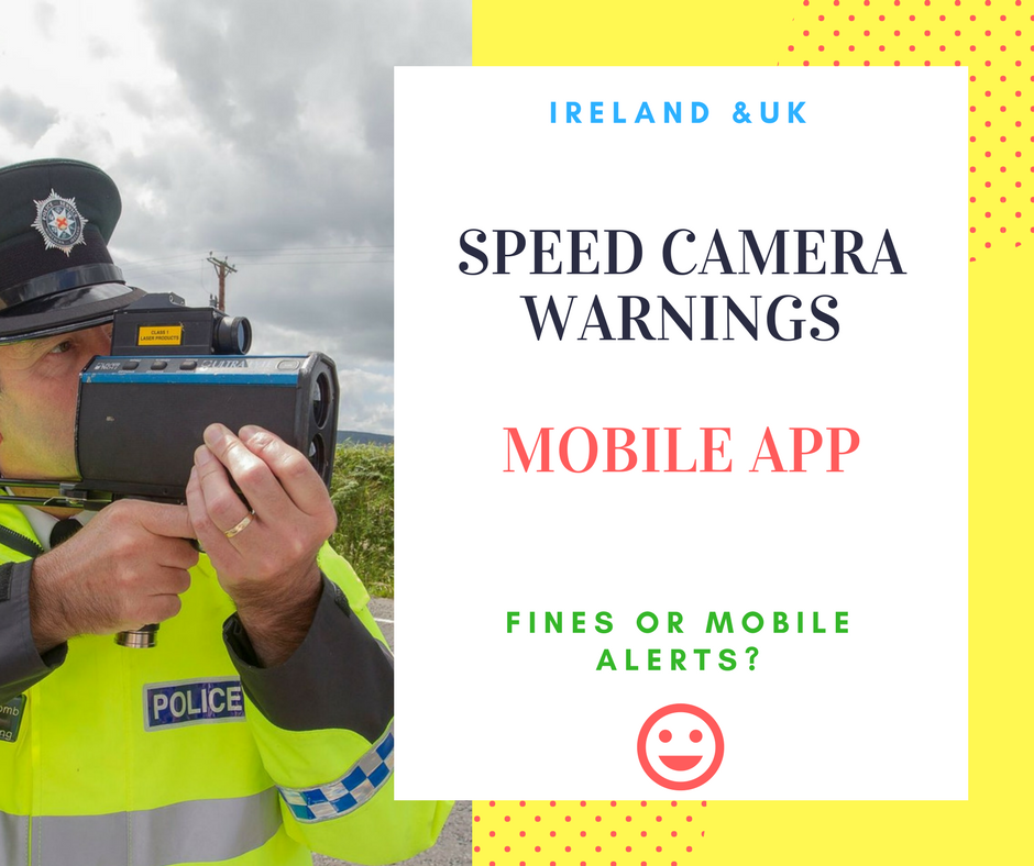 New mobile speed camera app - Launching in Ireland 12th